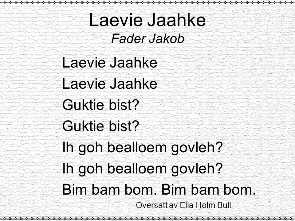 Laevie Jaahke Fader Jakob