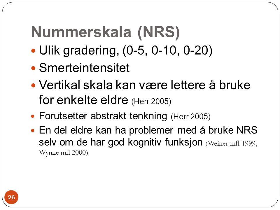 Nummerskala (NRS) Ulik gradering, (0-5, 0-10, 0-20) Smerteintensitet