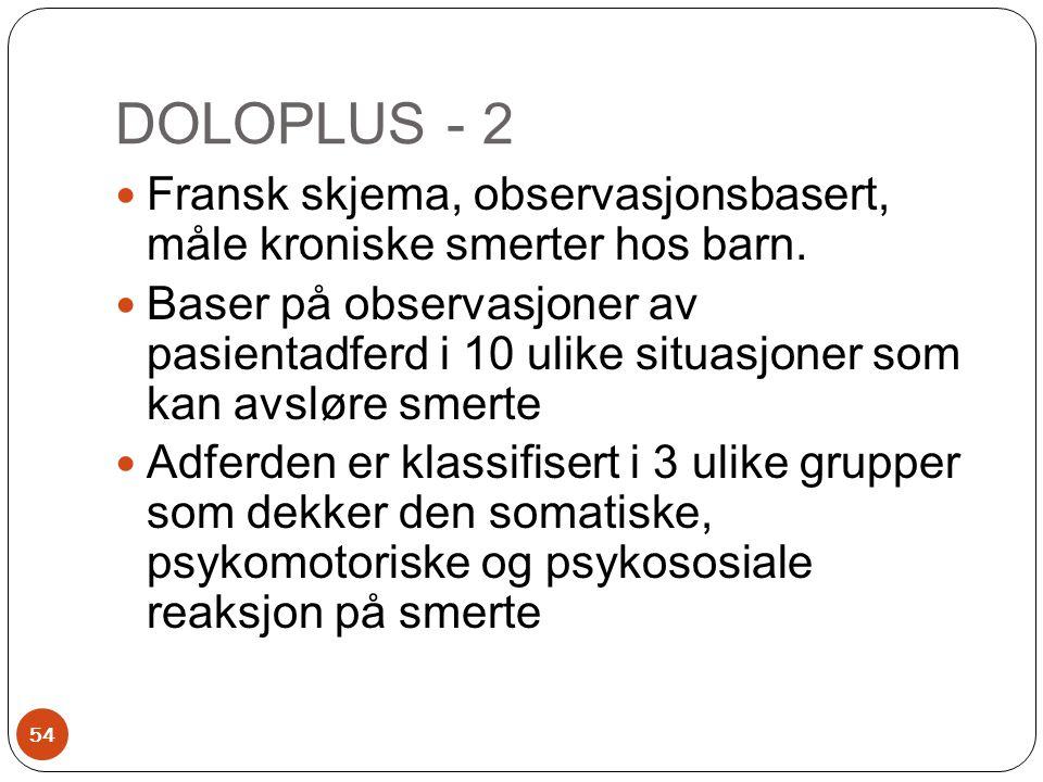 DOLOPLUS - 2 Fransk skjema, observasjonsbasert, måle kroniske smerter hos barn.