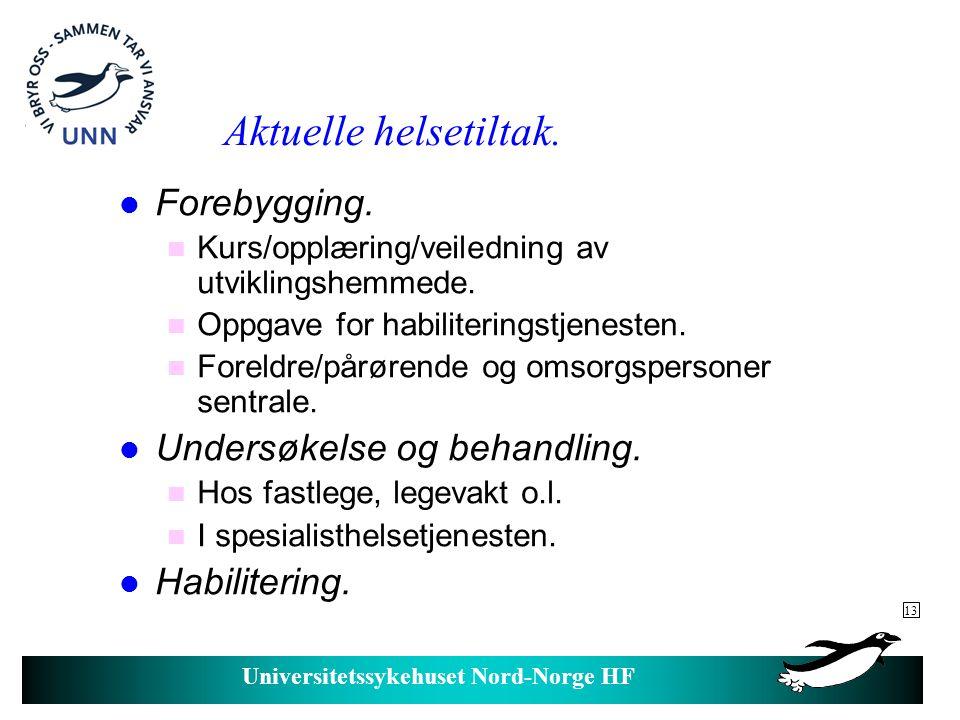 Aktuelle helsetiltak. Forebygging. Undersøkelse og behandling.