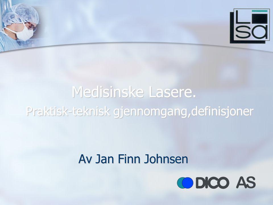 Medisinske Lasere. Praktisk-teknisk gjennomgang,definisjoner