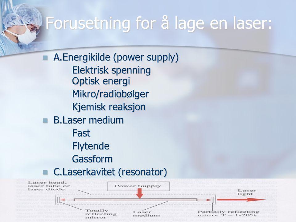 Forusetning for å lage en laser: