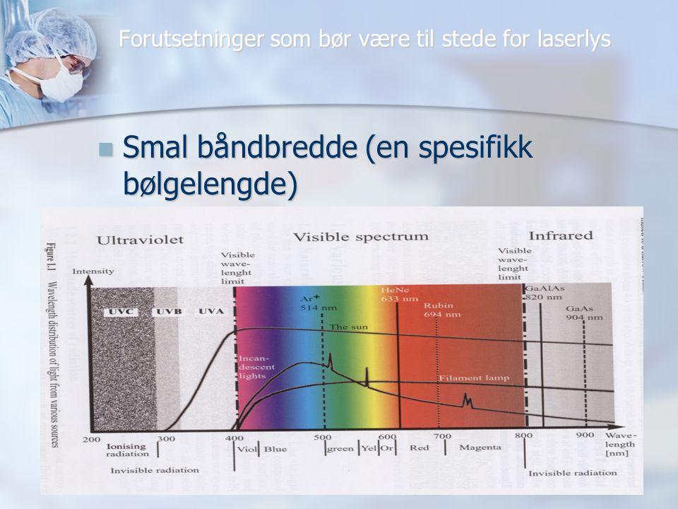Forutsetninger som bør være til stede for laserlys