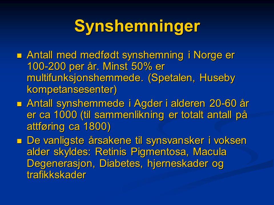 Synshemninger Antall med medfødt synshemning i Norge er 100-200 per år. Minst 50% er multifunksjonshemmede. (Spetalen, Huseby kompetansesenter)