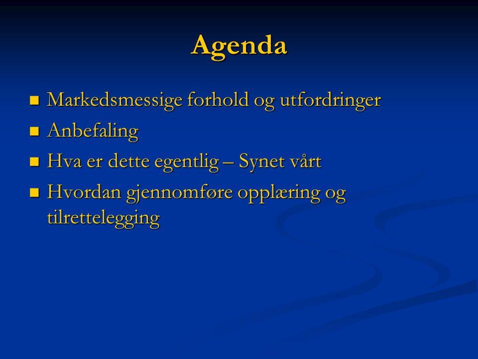 Agenda Markedsmessige forhold og utfordringer Anbefaling