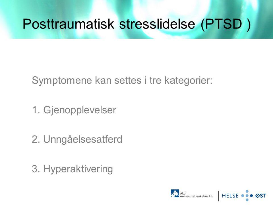 Posttraumatisk stresslidelse (PTSD )