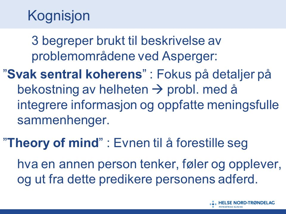 Kognisjon 3 begreper brukt til beskrivelse av problemområdene ved Asperger:
