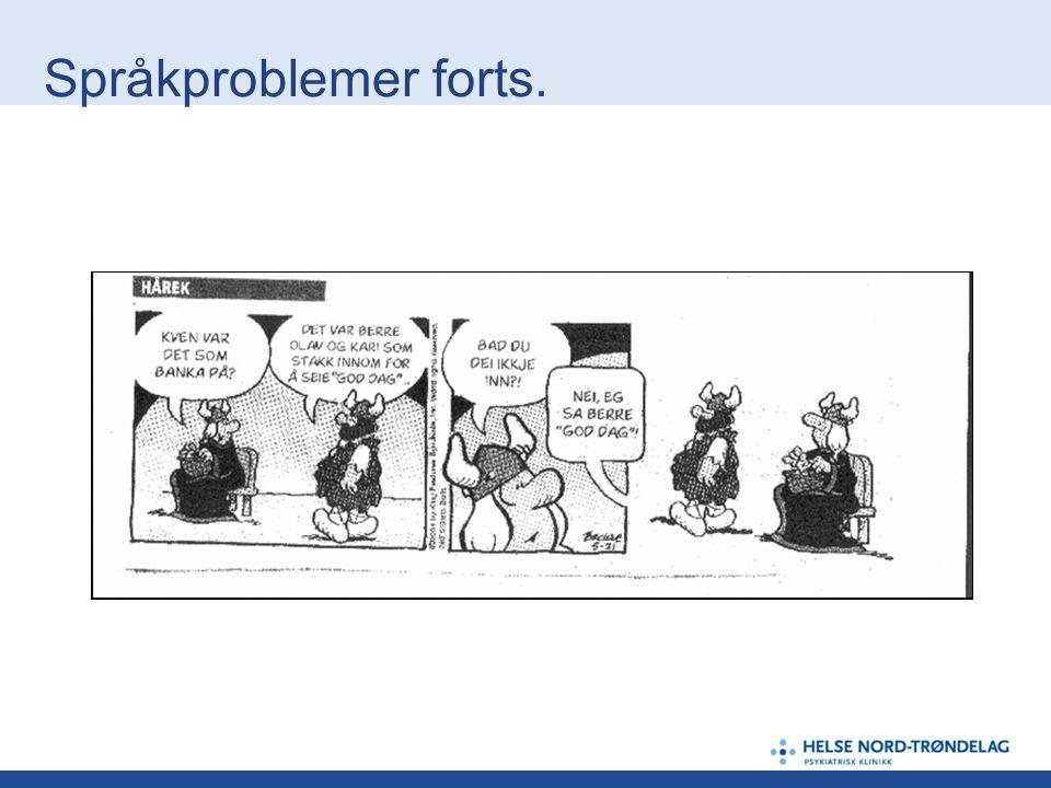 Språkproblemer forts.