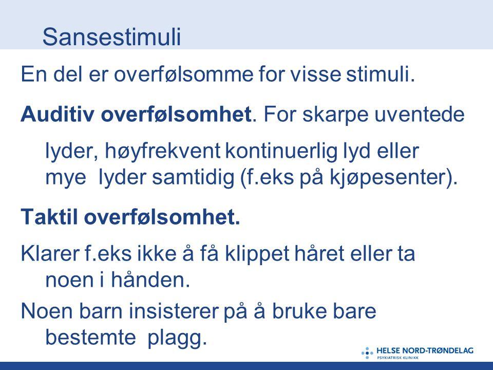 Sansestimuli En del er overfølsomme for visse stimuli.