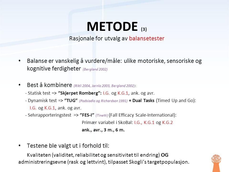 METODE (3) Rasjonale for utvalg av balansetester