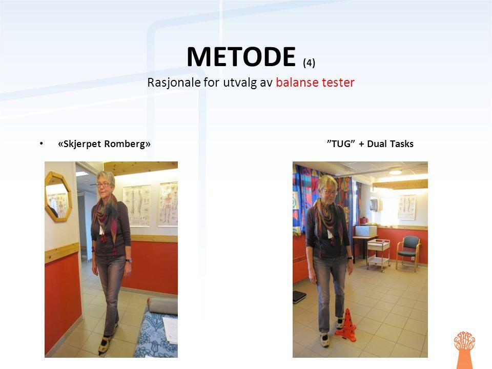 METODE (4) Rasjonale for utvalg av balanse tester