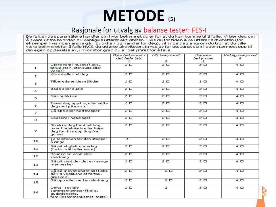 METODE (5) Rasjonale for utvalg av balanse tester: FES-I