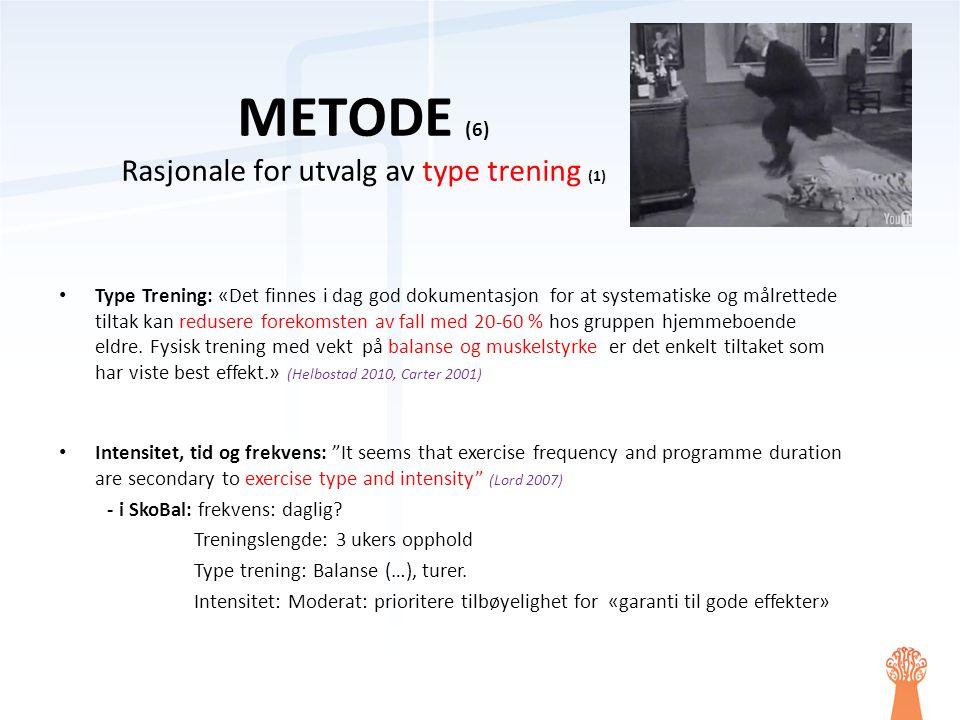 METODE (6) Rasjonale for utvalg av type trening (1)