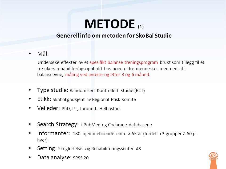 METODE (1) Generell info om metoden for SkoBal Studie