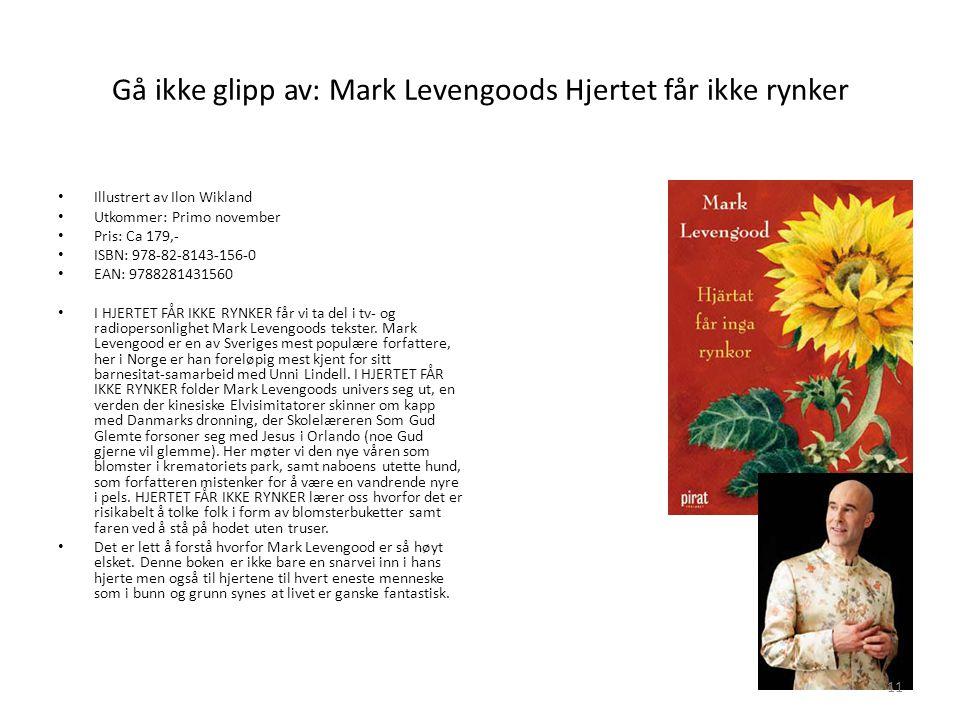 Gå ikke glipp av: Mark Levengoods Hjertet får ikke rynker