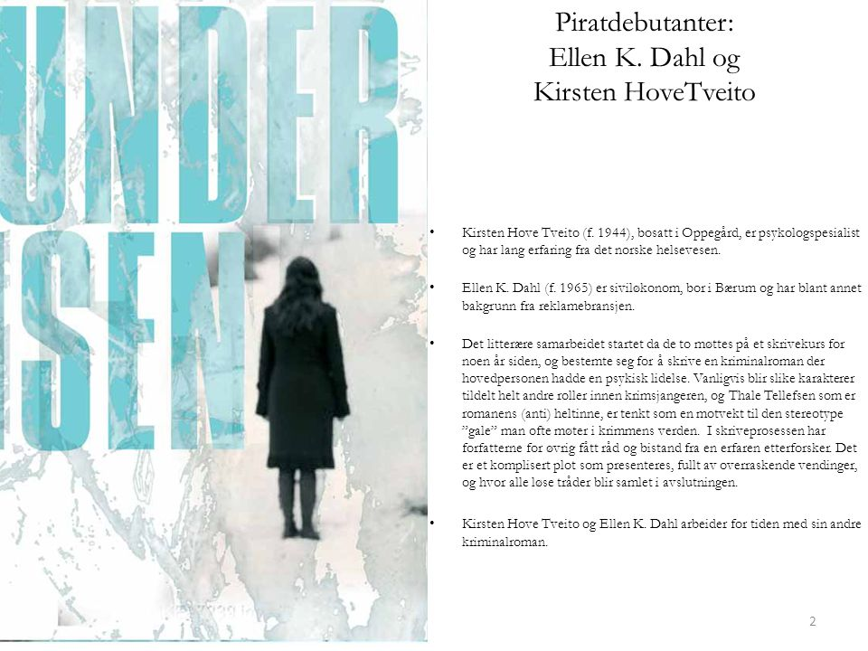 Piratdebutanter: Ellen K. Dahl og