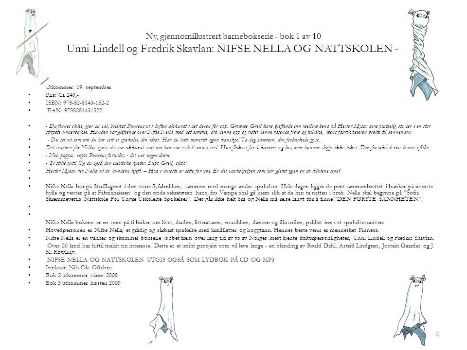Ny, gjennomillustrert barnebokserie - bok 1 av 10 Unni Lindell og Fredrik Skavlan: NIFSE NELLA OG NATTSKOLEN –