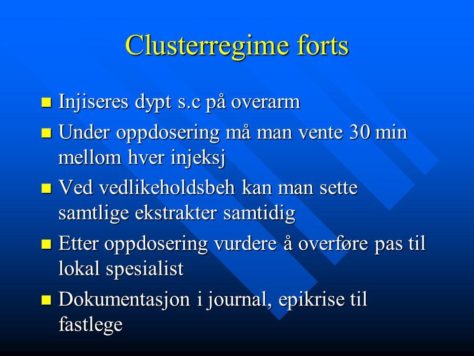 Clusterregime forts Injiseres dypt s.c på overarm