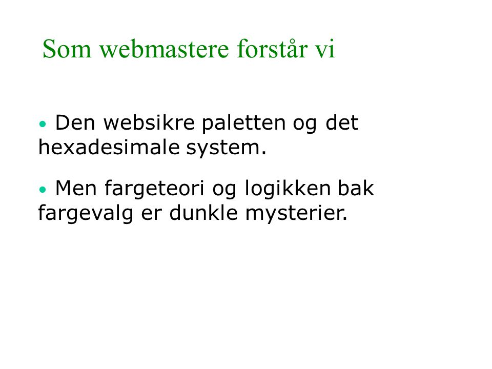 Som webmastere forstår vi