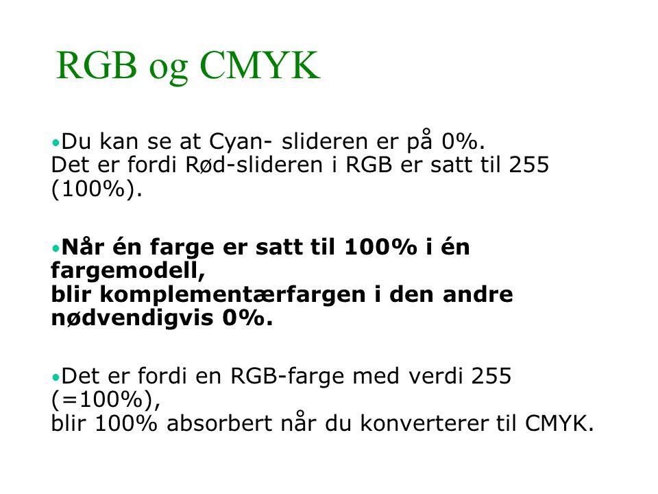 RGB og CMYK Du kan se at Cyan- slideren er på 0%. Det er fordi Rød-slideren i RGB er satt til 255 (100%).