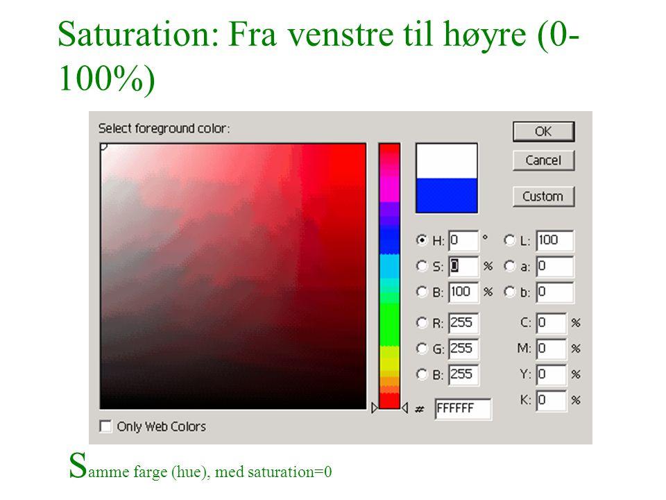 Saturation: Fra venstre til høyre (0-100%)