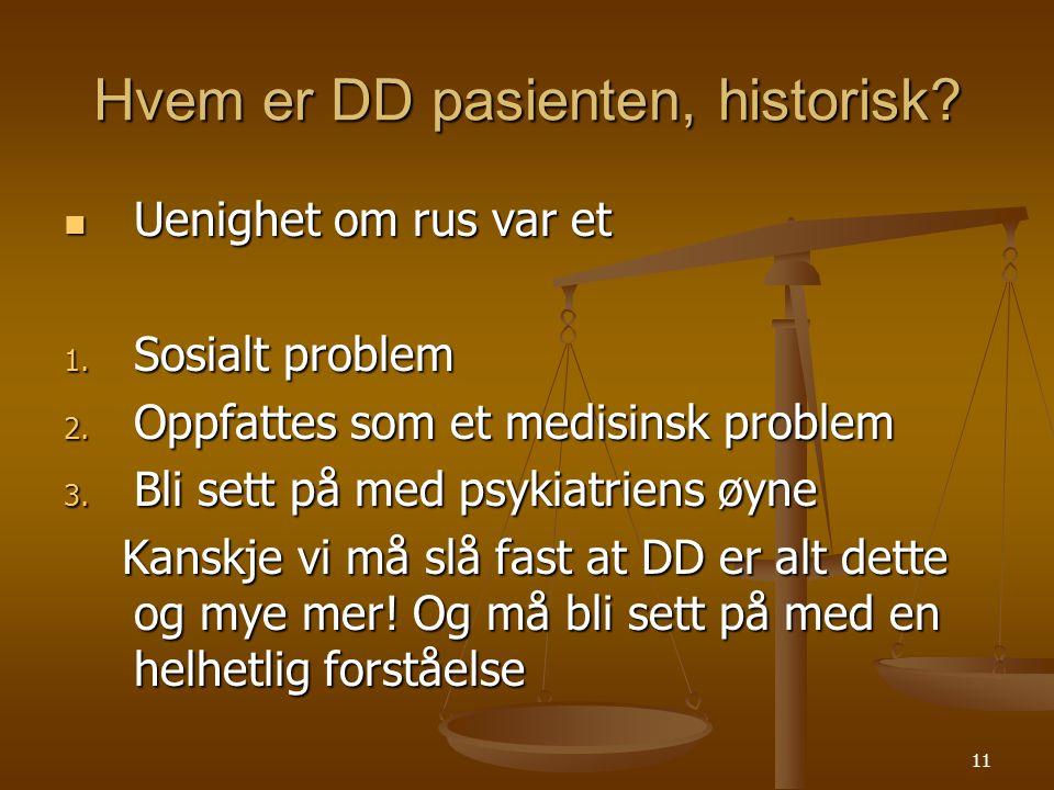 Hvem er DD pasienten, historisk
