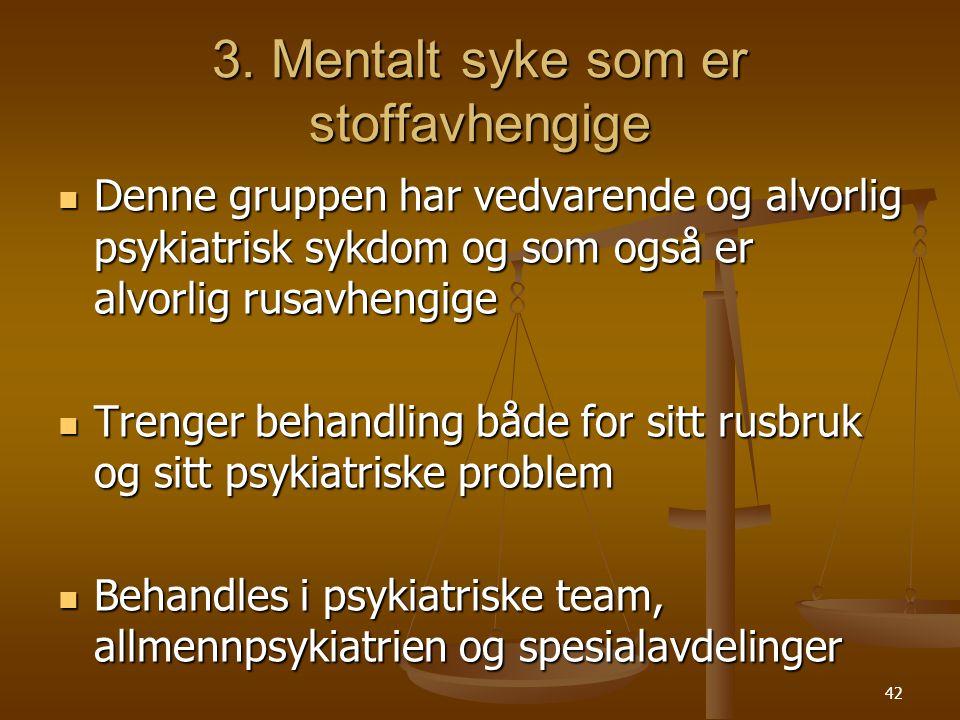 3. Mentalt syke som er stoffavhengige