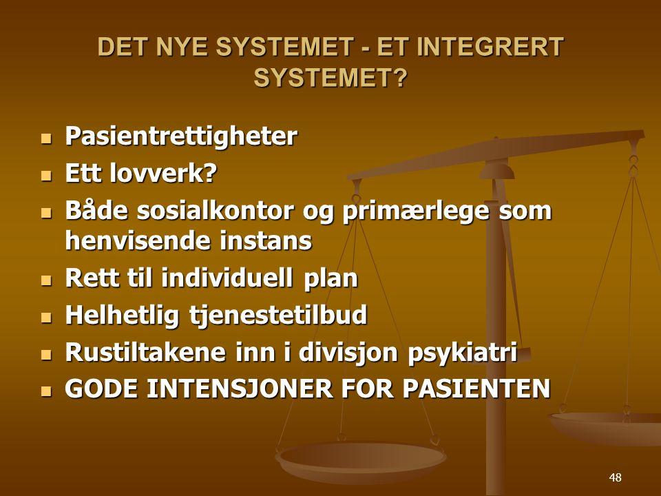 DET NYE SYSTEMET - ET INTEGRERT SYSTEMET