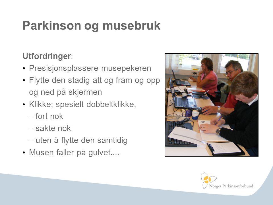 Parkinson og musebruk Utfordringer: Presisjonsplassere musepekeren