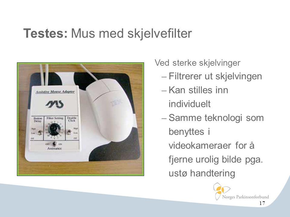 Testes: Mus med skjelvefilter