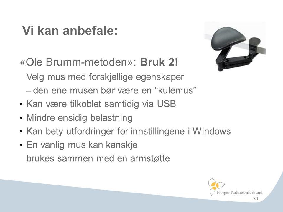 Vi kan anbefale: «Ole Brumm-metoden»: Bruk 2! Velg mus med forskjellige egenskaper. den ene musen bør være en kulemus