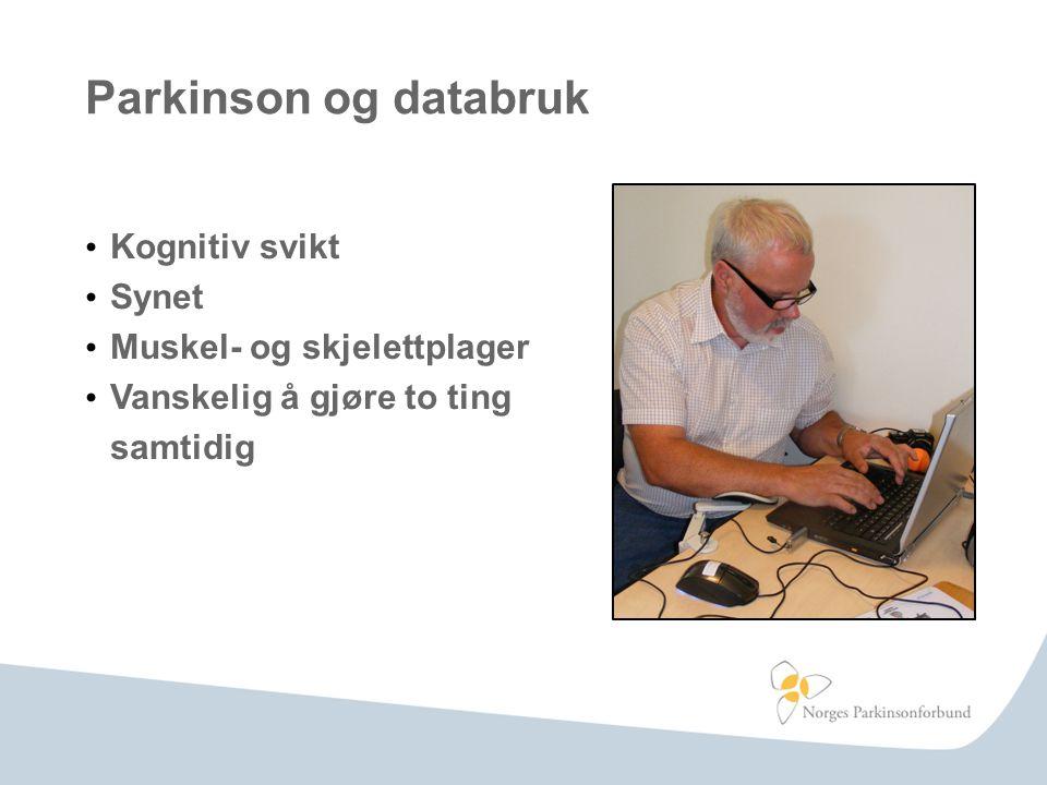 Parkinson og databruk Kognitiv svikt Synet Muskel- og skjelettplager