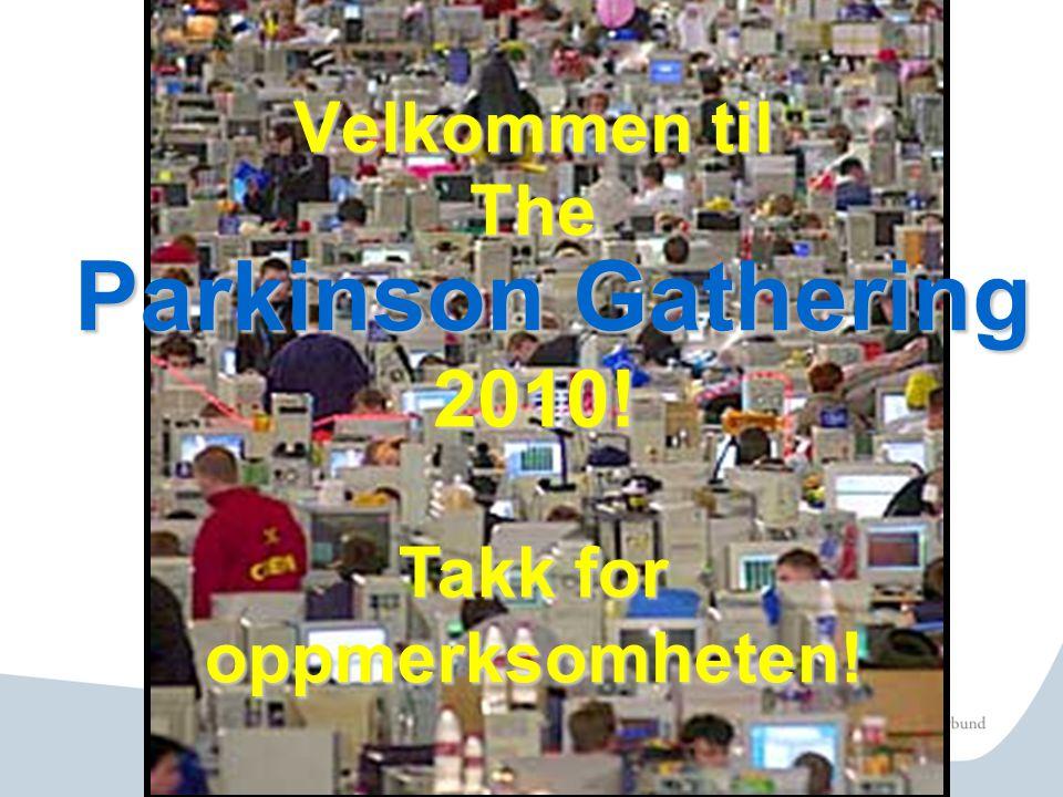 The Parkinson Gathering Takk for oppmerksomheten!