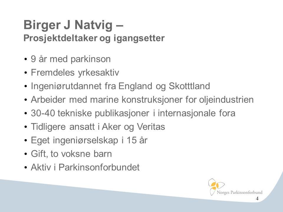 Birger J Natvig – Prosjektdeltaker og igangsetter