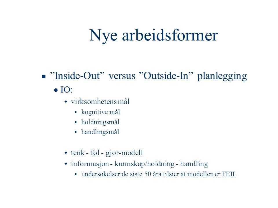 Nye arbeidsformer Inside-Out versus Outside-In planlegging IO: