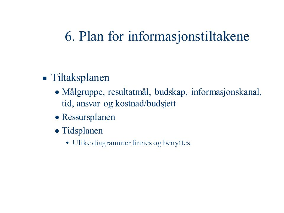 6. Plan for informasjonstiltakene