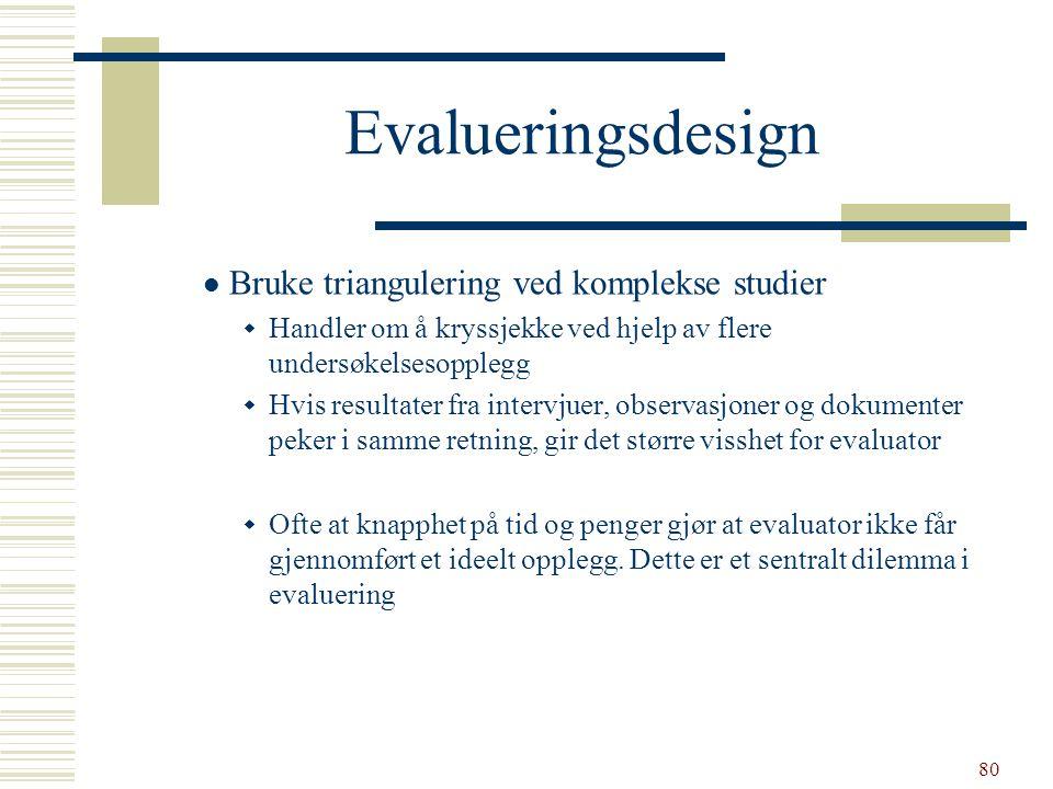 Evalueringsdesign Bruke triangulering ved komplekse studier