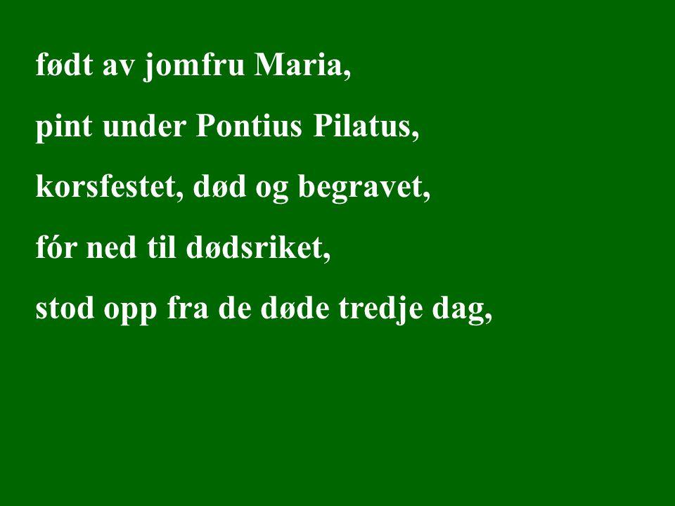 pint under Pontius Pilatus, korsfestet, død og begravet,