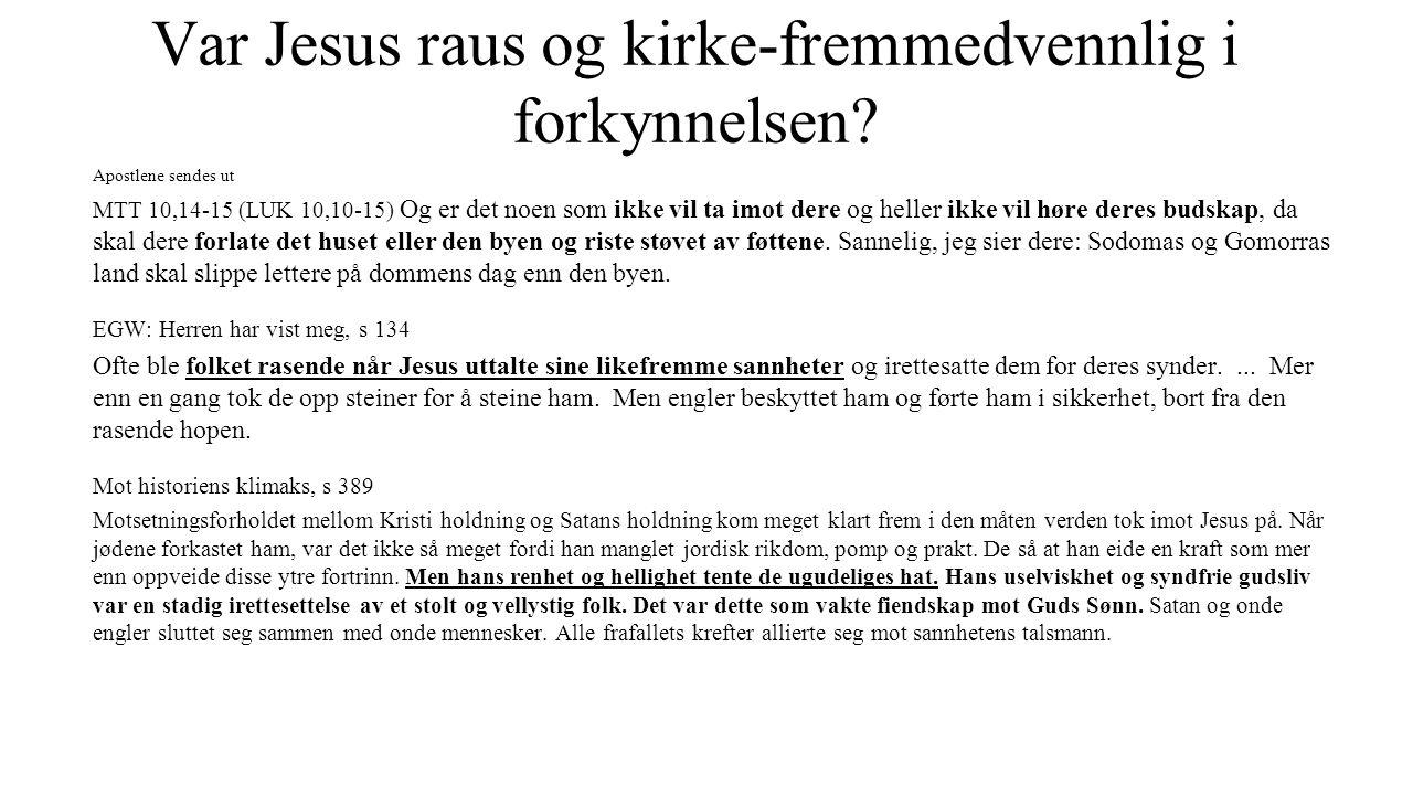 Var Jesus raus og kirke-fremmedvennlig i forkynnelsen