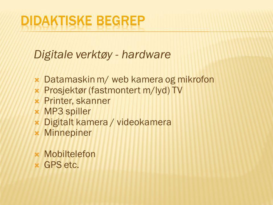 Didaktiske begrep Digitale verktøy - hardware