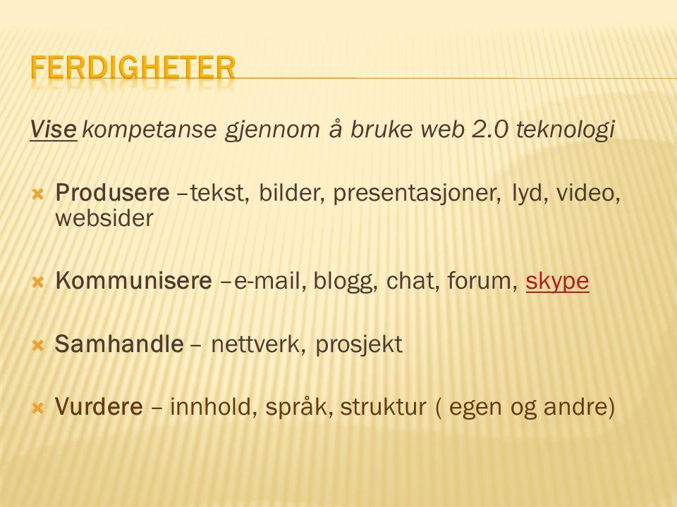 Ferdigheter Vise kompetanse gjennom å bruke web 2.0 teknologi