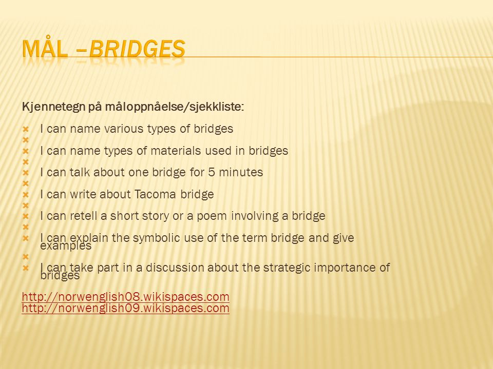 MÅL –Bridges Kjennetegn på måloppnåelse/sjekkliste: