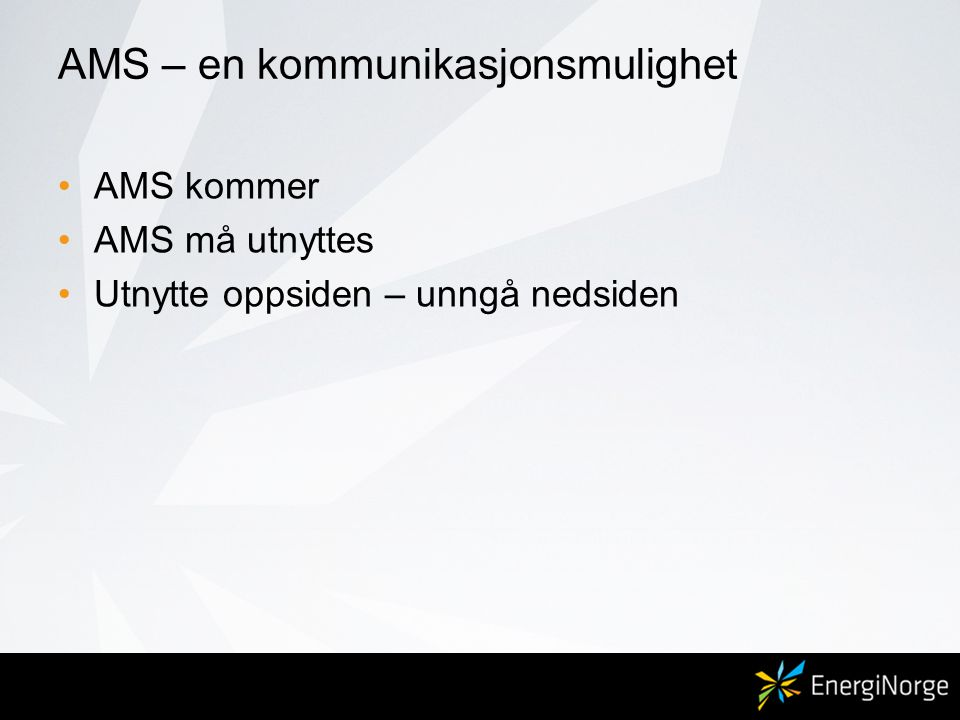 AMS – en kommunikasjonsmulighet