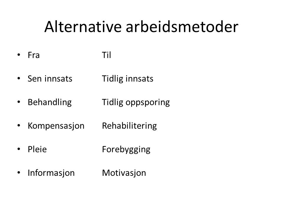 Alternative arbeidsmetoder