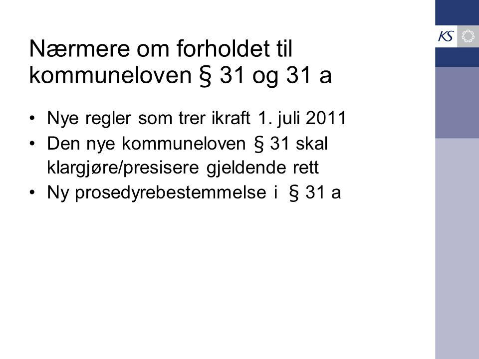 Nærmere om forholdet til kommuneloven § 31 og 31 a