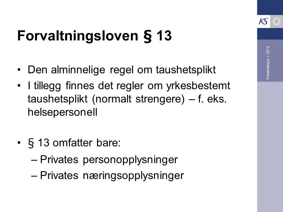 Forvaltningsloven § 13 Den alminnelige regel om taushetsplikt