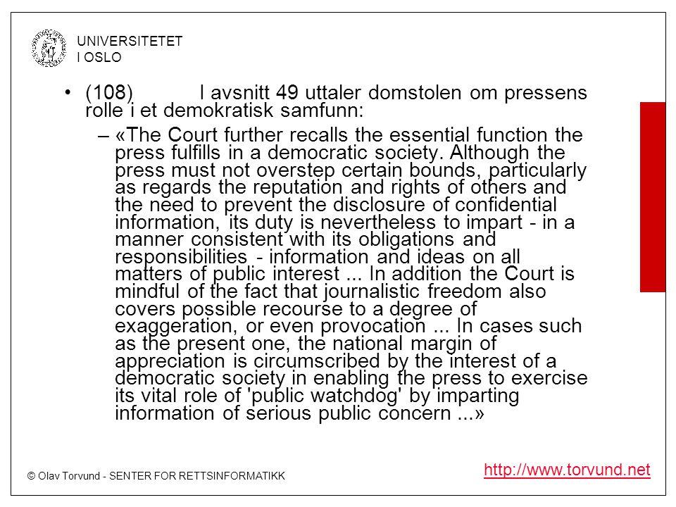 (108) I avsnitt 49 uttaler domstolen om pressens rolle i et demokratisk samfunn: