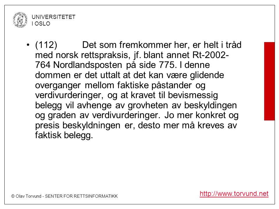 (112) Det som fremkommer her, er helt i tråd med norsk rettspraksis, jf.