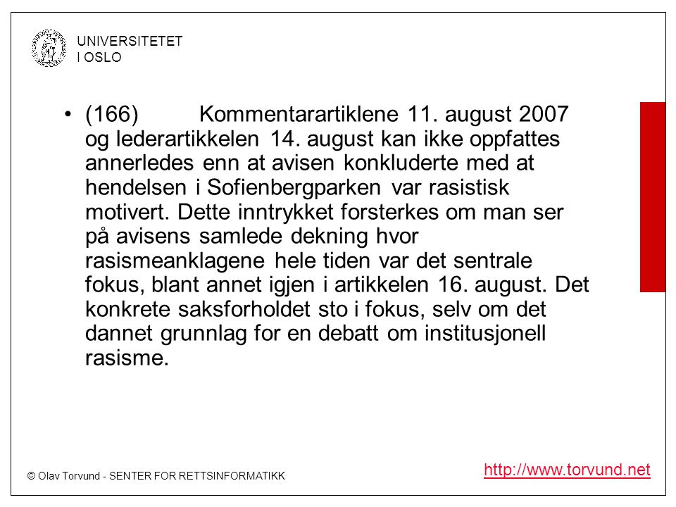 (166). Kommentarartiklene 11. august 2007 og lederartikkelen 14