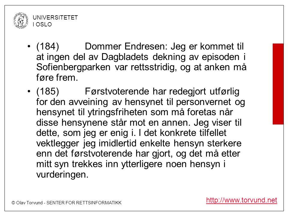 (184) Dommer Endresen: Jeg er kommet til at ingen del av Dagbladets dekning av episoden i Sofienbergparken var rettsstridig, og at anken må føre frem.